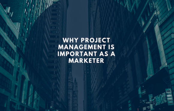 Why Project Management is Important as a Marketer?